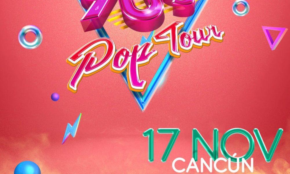 90s Pop Tour en Cancún 2018