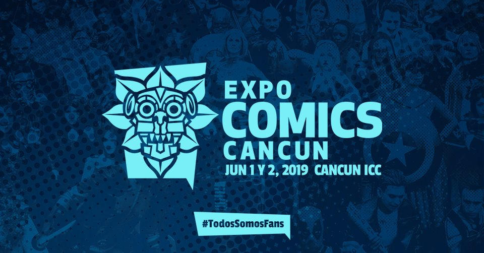 Expo Comics Cancún 2019